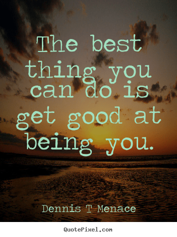Quotes about inspirational  The best thing you can do is