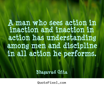 Kannada Love Quotes Wallpapers Inspirational Quotes A Man Who Sees Action In Inaction