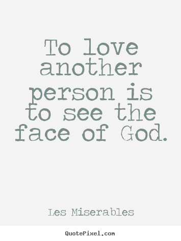 Diy picture quotes about love  To love another person is
