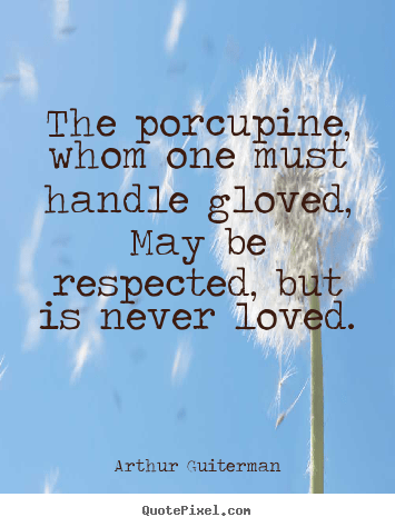 Make Pictures Sayings About Love The Porcupine Whom One