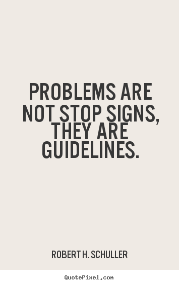 Quotes about motivational  Problems are not stop signs