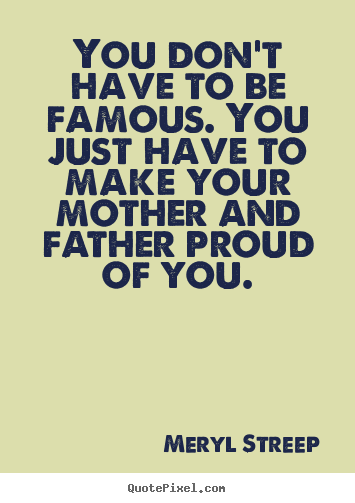 Proud You Quotes And Sayings