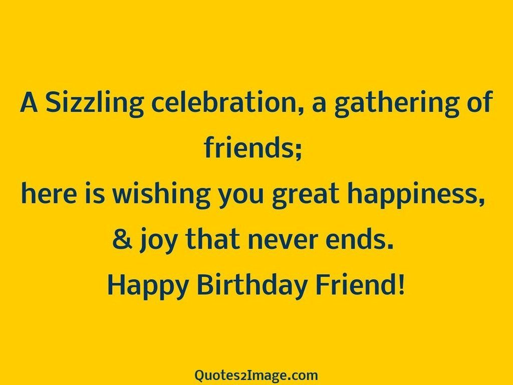 Birthday Celebration Quotes Classy Quotes On Celebrating Birthdays With Friends Picture