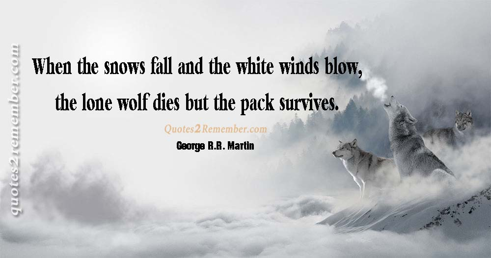 Lone Wolf Wallpaper Quote When The Snows Fall Quotes 2 Remember