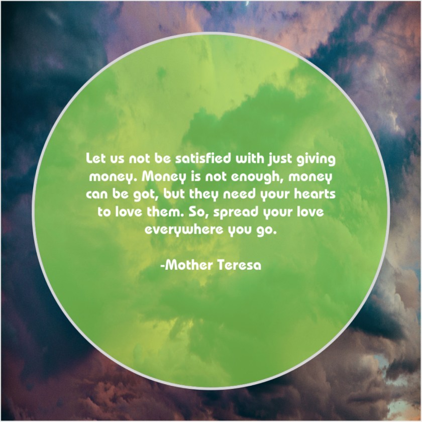 Mother Teresa – Let us not be satisfied… – Quote Pals