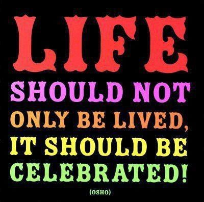 Celebrate Life Quotes Inspiration 20 Celebrate Life Quotes Sayings Images & Photos  Quotesbae