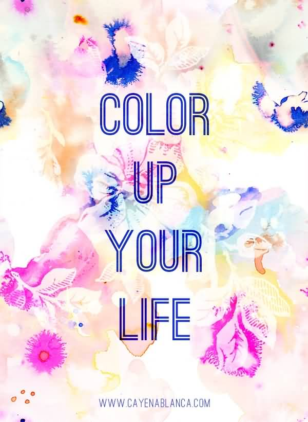 Color Your Life Quotes Amusing 20 Color Your Life Quotes Sayings Images & Photos  Quotesbae