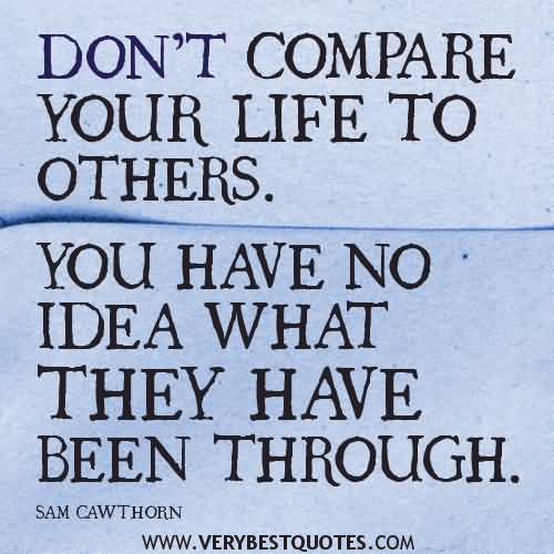 Compare Life Quotes Extraordinary 20 Compare Life Quotes Sayings Images & Pictures  Quotesbae