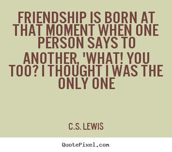 Cs Lewis Quote About Friendship Custom Cs Lewis Quote About Friendship 04  Quotesbae
