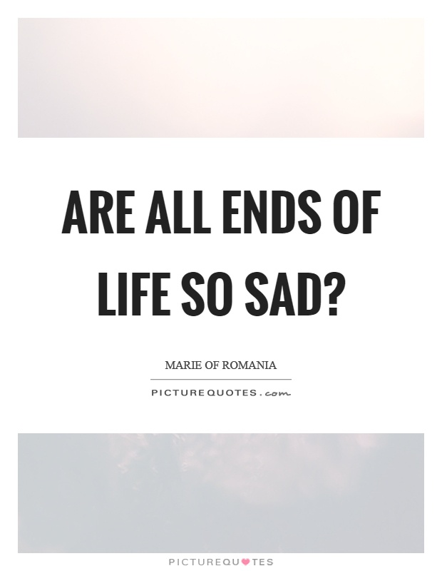 End Of Life Quotes Adorable 20 End Of Life Quotes And Sayings Collection  Quotesbae