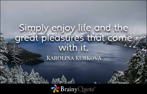 Quotes About Enjoying Life Gorgeous Enjoying Life Quotes 13  Quotesbae