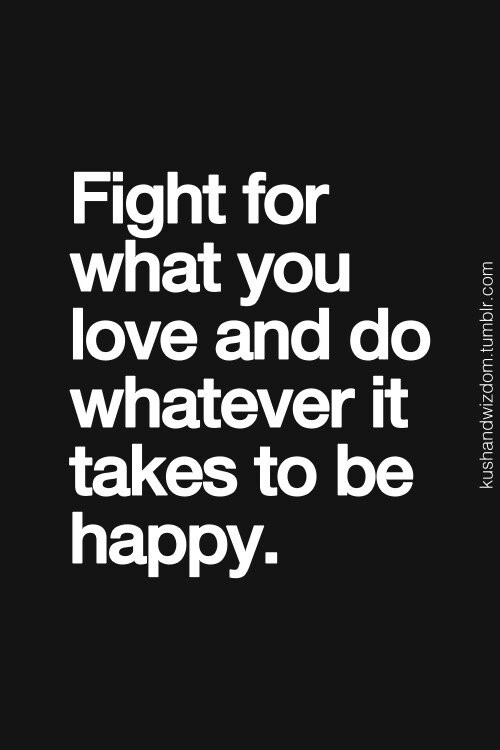 Fight For What You Love Quotes Unique Fight For What You Love Quotes 08  Quotesbae