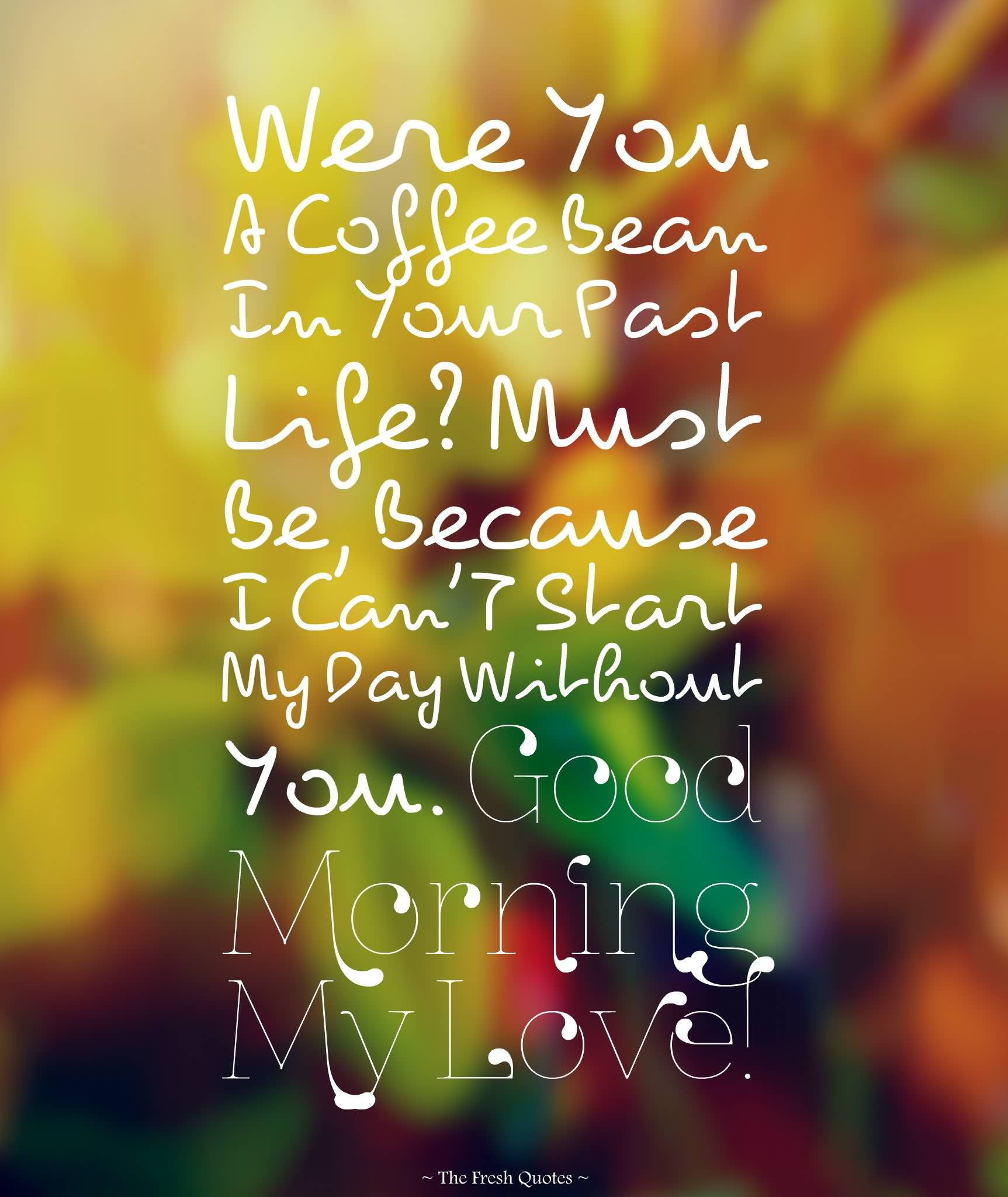 Good Morning My Love Quotes For Him Unique Good Morning My Love Quotes For Him 10  Quotesbae