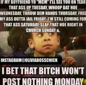 I Bet That Bitch Won't Post Nothing Monday