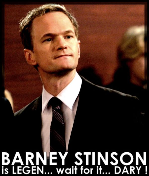 Funny how i met your mother barney memes legendary photo