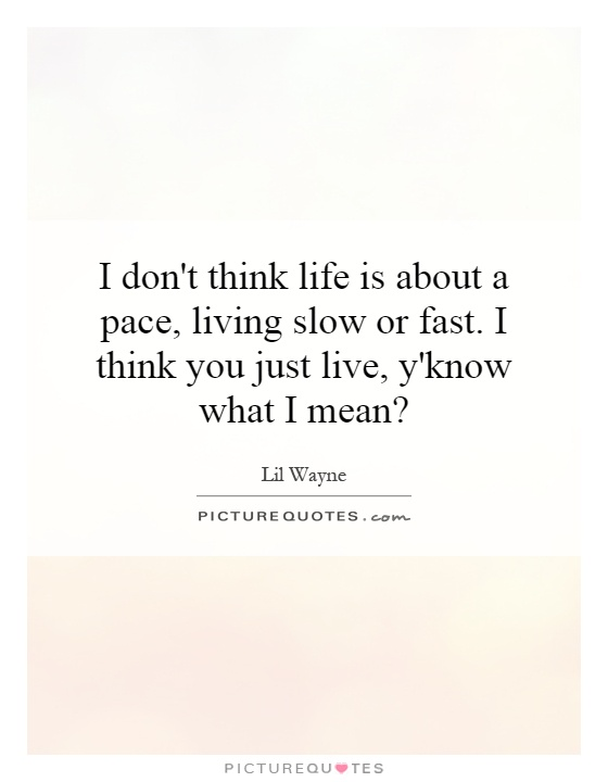 Just Live Life Quotes 19 Idea