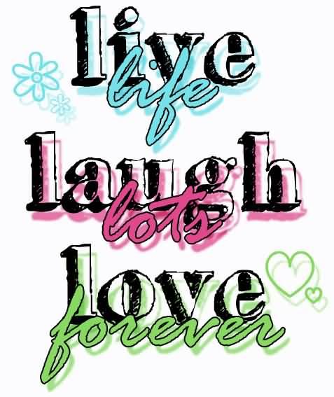 Live Love Laugh Quote Pleasing Live Love Laugh Quotes 19  Quotesbae