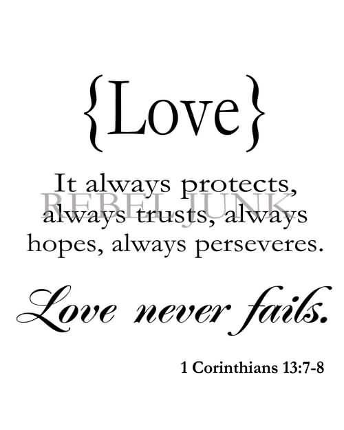 Awesome Love Never Fails Quote 16 Home Design Ideas