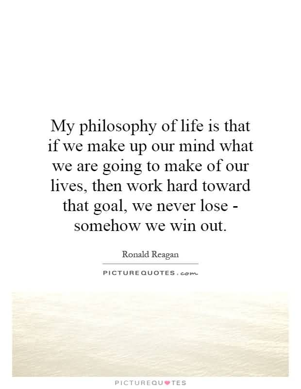 Philosophy In Life Quotes 18