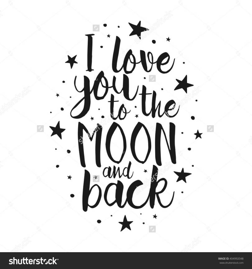 Quote I Love You To The Moon And Back Pleasing 20 Quote I Love You To The Moon And Back Sayings  Quotesbae