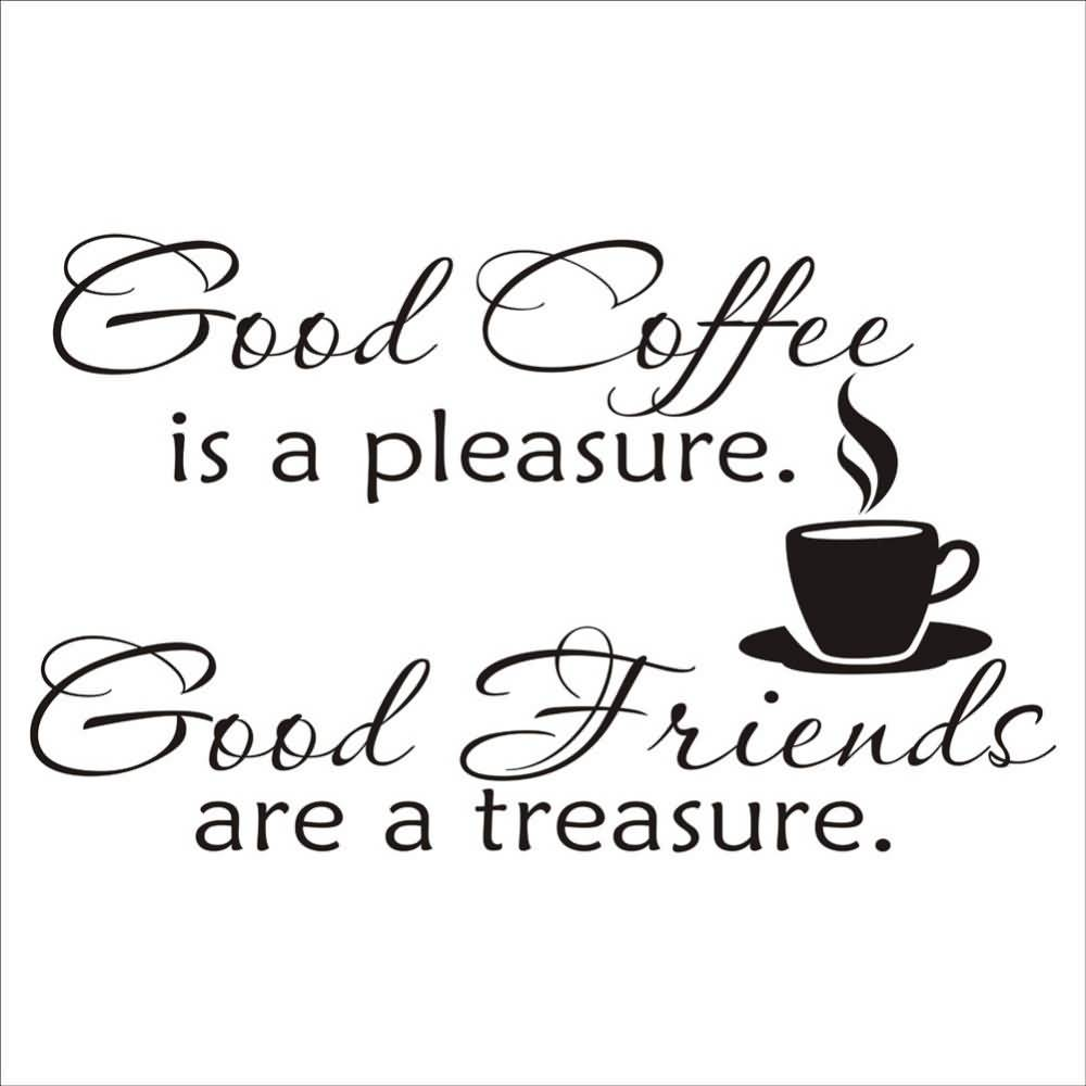Quotes About Friendships 20 Quotes About Coffee And Friendship Pictures  Quotesbae