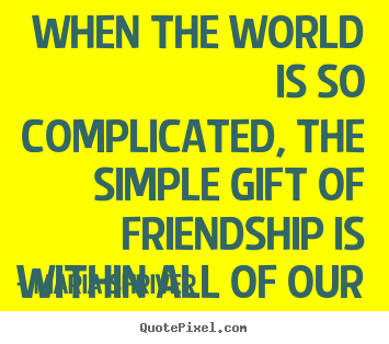 Quotes About Complicated Friendship Best Quotes About Complicated Friendship 09  Quotesbae