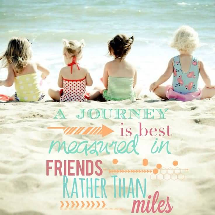 Quotes About Journey Of Friendship Adorable 20 Quotes About Journey Of Friendship With Images  Quotesbae