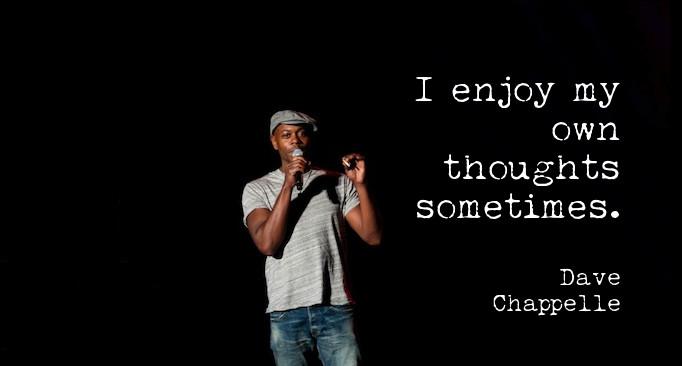 Dave Chappelle Quotes Image Meme 06
