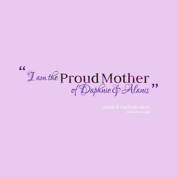 Quotes Of A Proud Mother Meme Image 02