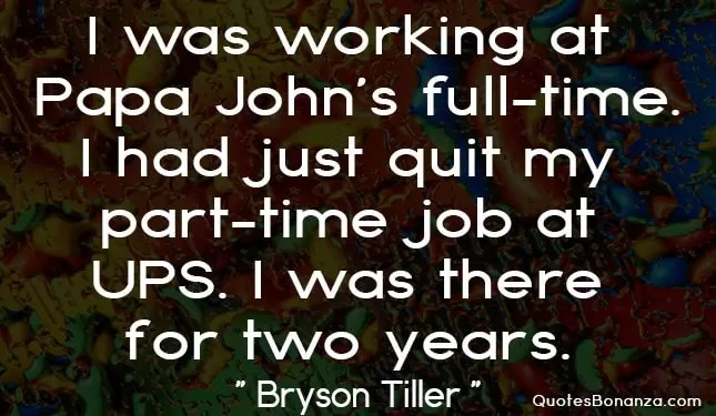 quote about bryson tiller work history