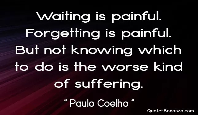waiting is painful quote