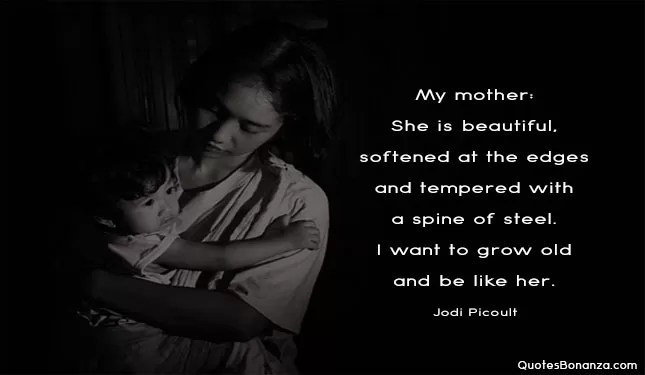 My mother; She is beautiful, softened at the edges and tempered with a spine of steel. I want to grow old be like her.