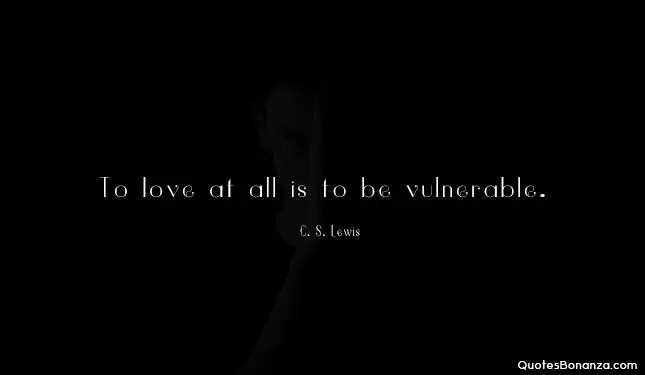 to love at all is to be vulnerable by c s lewis