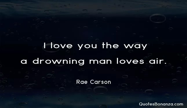 i love you the way a drowning man loves air