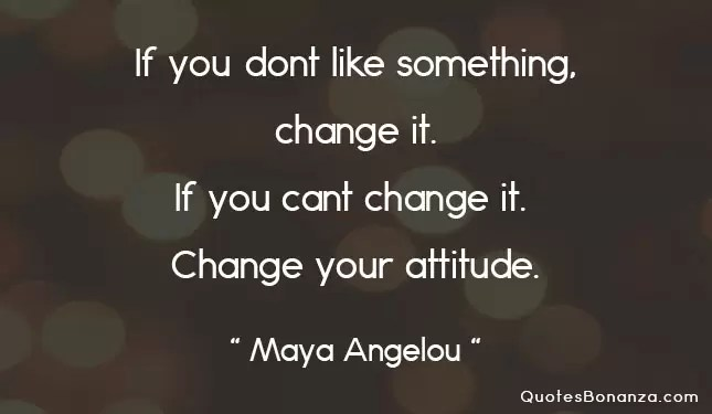 change quote by maya angelou