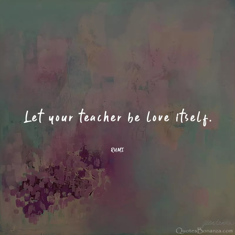 let-your-teacher-be-love-itself