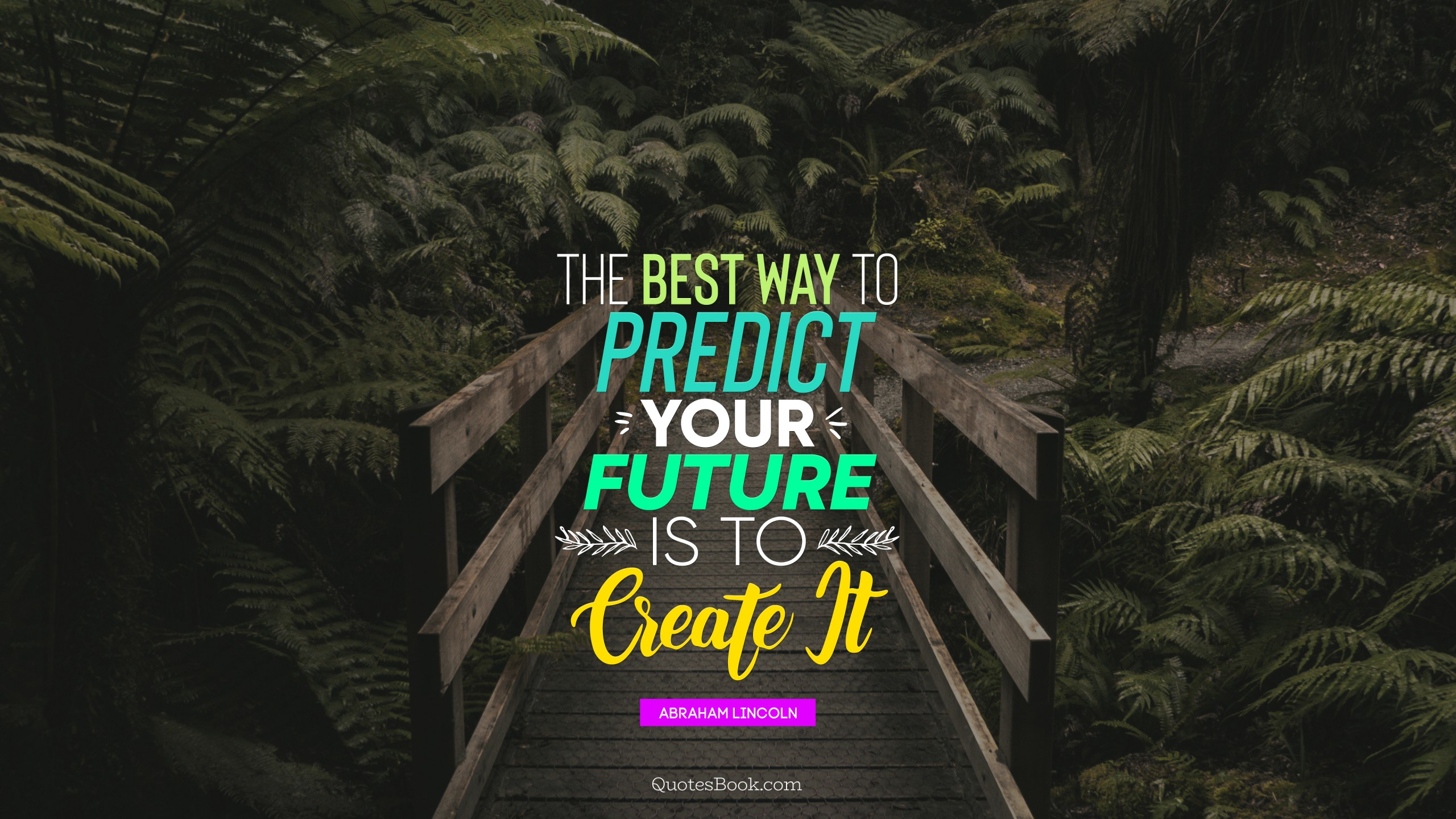 God Quotes Wallpaper Hd The Best Way To Predict Your Future Is To Create It
