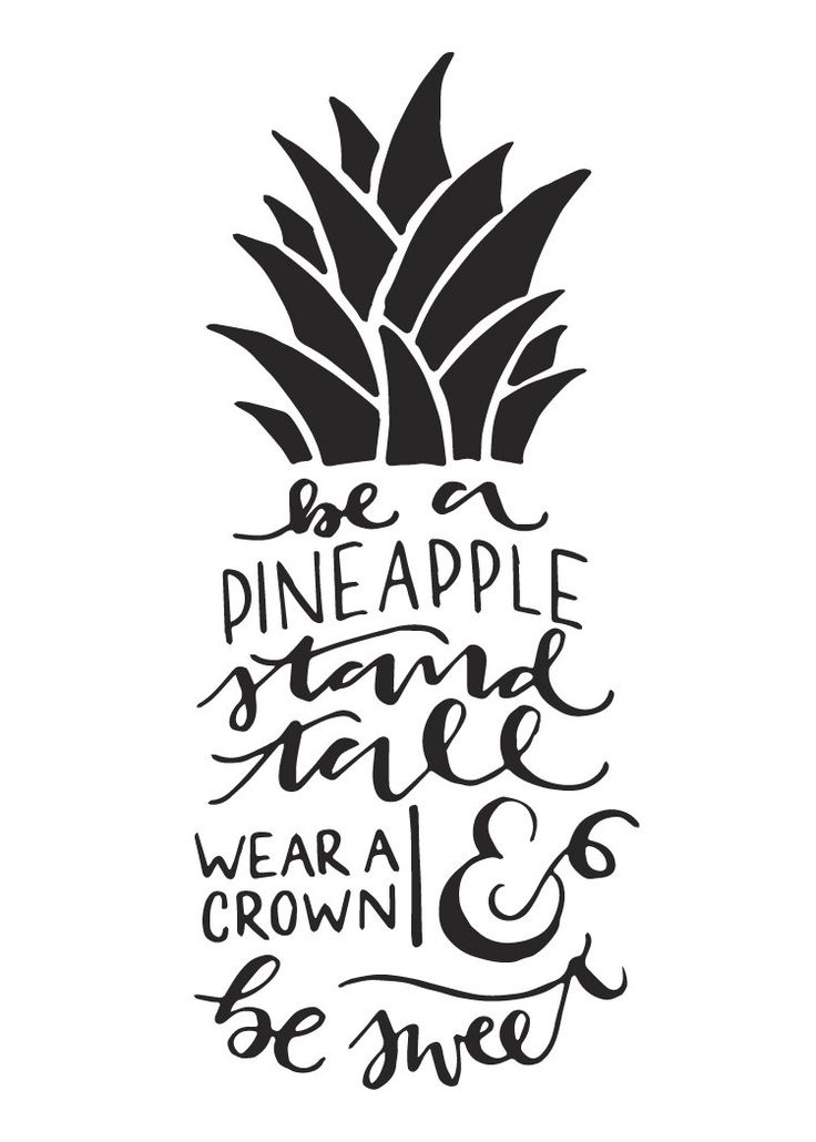 Love Quotes : Be A Pineapple Stand Tall Hand-lettered