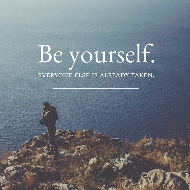 Be Yourself Everyone Else Is Already Taken - All You Need Infos