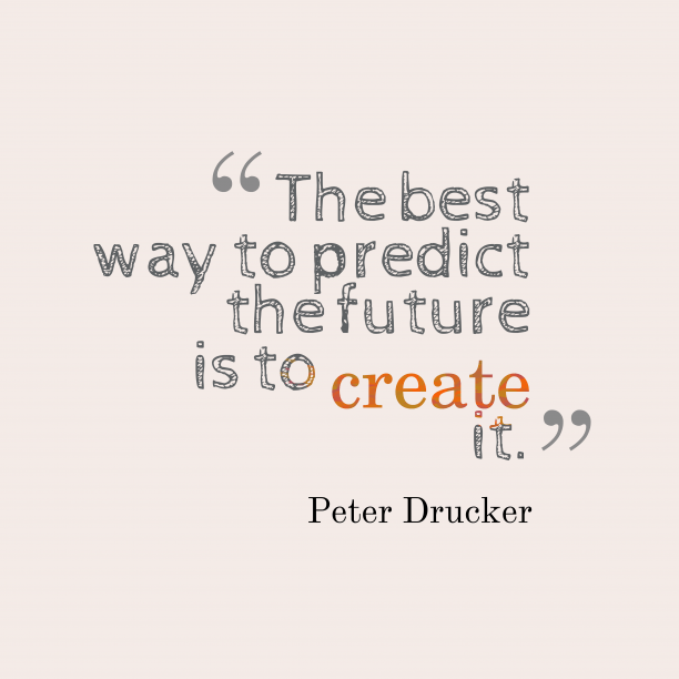 Peter Drucker quote about future.