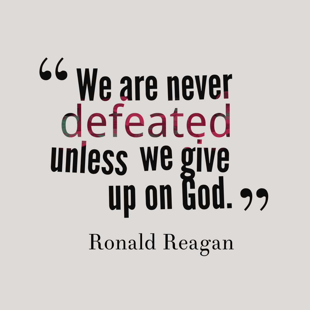 Picture Ronald Reagan Quote About Give Up