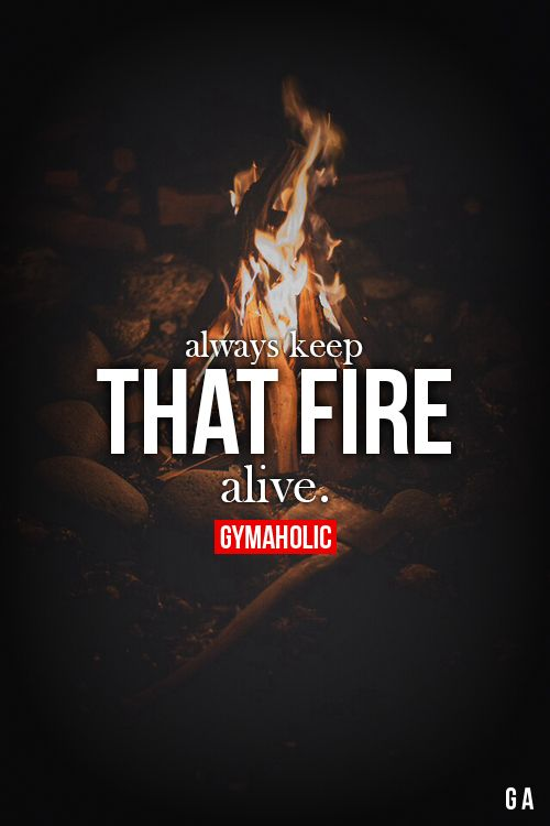 Weight Loss Inspirational Quotes Wallpaper Motivational Fitness Quotes Always Keep That Fire Alive