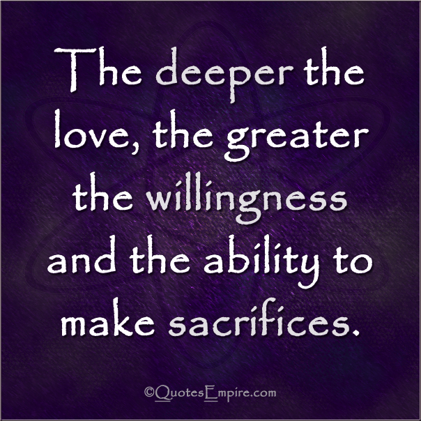 Best Of Quotes About Making Sacrifices For Love Allquotesideas
