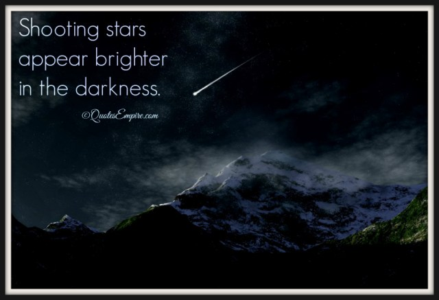 Shooting stars appear brighter in the darkness.