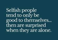 Best Selfish Friends Quotes 2016