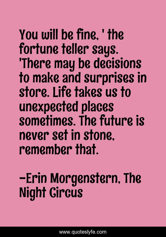 Fortune Teller Quotes : fortune, teller, quotes, Fine,, Fortune, Teller, Says., 'There, Decisions, Quote, Morgenstern,, Night, Circus, QuotesLyfe