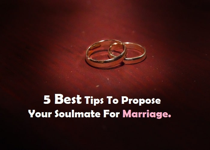Marriage Bureau Online 5 Best Tips To Propose Your Soulmate For Marriage_Quotes Networks