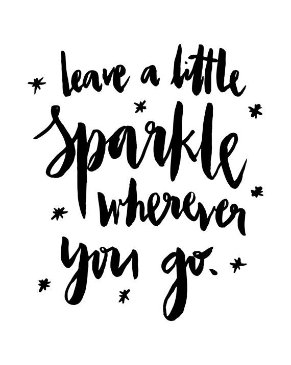 Motivational Quotes : Leave A Little Sparkle Wherever You