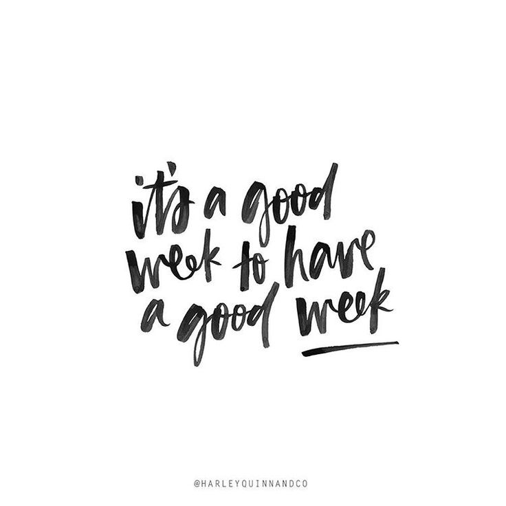 Motivational Quotes : It's a Good Week to Have a Good Week