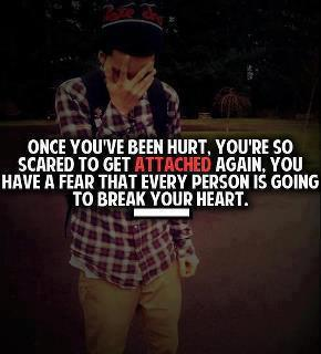Once You've Been HurtYou're So Scared to Get Attached ...